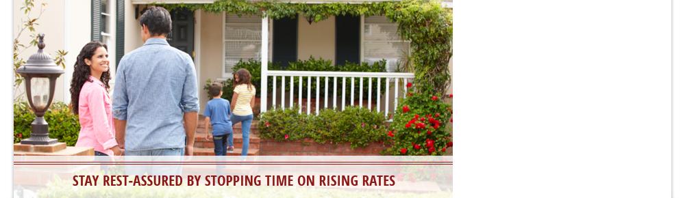 Stay Rest-Assured By Stopping Time on Rising Mortgage Rates